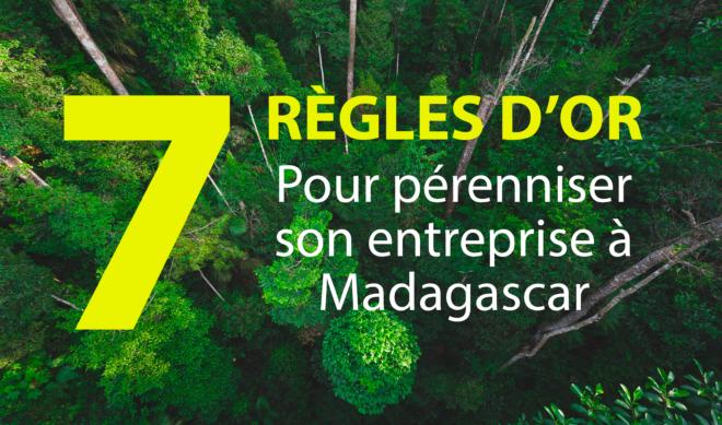Les 7 règles d'or pour pérenniser son entreprise à Madagascar